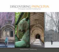 Discovering Princeton: A Photographic Guide with Five Walking Tours - Wiebke Martens, Jennifer Jang