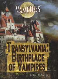 Transylvania: Birthplace of Vampires - Robert Z. Cohen