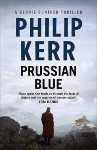 Prussian Blue (A Bernie Gunther Novel) - Philip Kerr