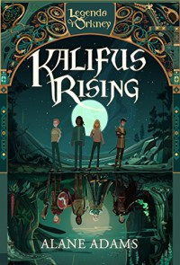 Kalifus Rising: A Novel - Alane Adams
