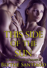 THIS SIDE OF THE SUN - Blythe Santiago
