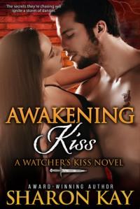 Awakening Kiss - Sharon Kay