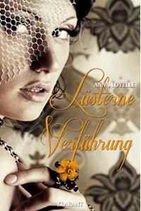 Lüsterne Verführung. Erotischer Kurzroman - Anna Loyelle