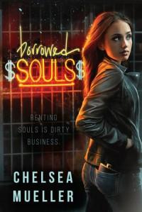 Borrowed Souls: A Soul Charmer Novel - Chelsea Mueller