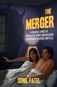 The Merger: A Romantic Comedy of Intergalactic Business Negotiations, Indecipherable Emotions, and Pizza - Sunil Patel