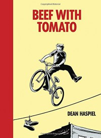 Beef With Tomato - Dean Haspiel, Jonathan Ames, Eric Skillman