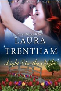 Light Up the Night: A Cottonbloom Novel - Laura Trentham