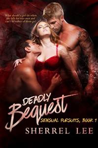 Deadly Bequest, Book 1, Sensual Pursuits (Sensual Pursuites) - Sherrel Lee