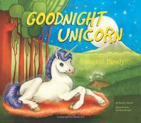 Goodnight Unicorn: A Magical Parody - Kendra Spanjer, Karla Oceanak