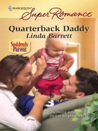 Quarterback Daddy (Harlequin Superromance, #1619) - Linda Barrett