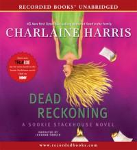 Dead Reckoning (Sookie Stackhouse, #11) - Johanna Parker, Charlaine Harris