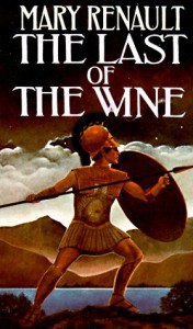 The Last of the Wine - Mary Renault