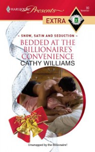 Bedded at the Billionaire's Convenience - Cathy Williams