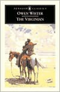 The Virginian: A Horseman of the Plains -