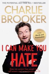 I Can Make You Hate - Charlie Brooker