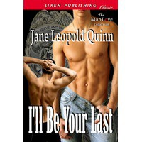 I'll Be Your Last - Jane Leopold Quinn