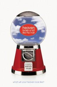 Heaven Looks a Lot Like the Mall - Wendy Mass