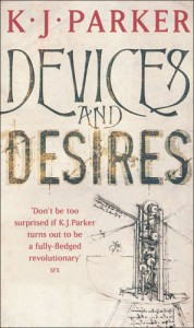 Devices and Desires - K.J. Parker