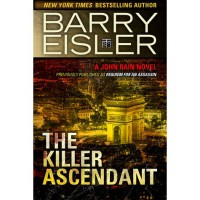 The Killer Ascendant (previously published as Requiem For An Assassin (John Rain, #6)) - Barry Eisler