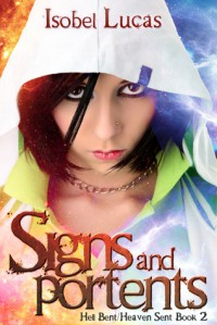 Signs and Portents (Hell Bent/Heaven Sent #2) - Isobel Lucas,  Megg Jensen