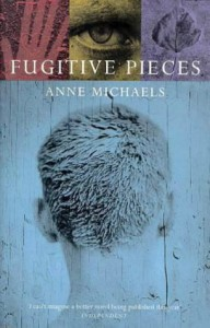 Fugitive Pieces - Anne Michaels
