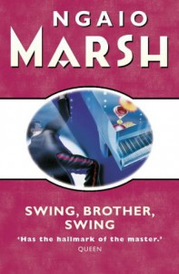 Swing, Brother, Swing - Ngaio Marsh