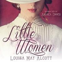 Little Women - Louisa May Alcott, Andrea Emmes, Listen2aBook.com