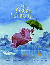 The Green Umbrella - Jackie Azúa Kramer, Maral Sassouni