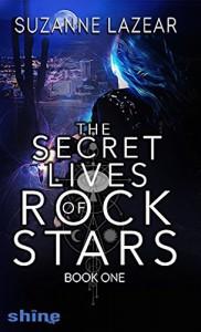 The Secret Lives of Rockstars - Suzanne Lazear