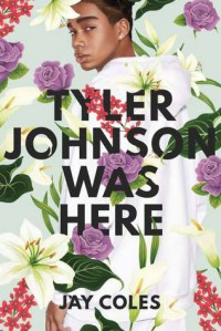 Tyler Johnson Was Here - Jay Coles