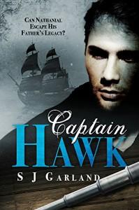 Captain Hawk (Hawk's Legacy Series Book 1) - SJ Garland