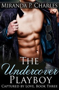 The Undercover Playboy - Miranda P. Charles