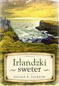 Irlandzki sweter - Nicole R. Dickson