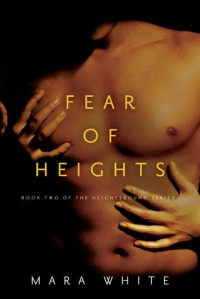 Fear of Heights - Mara White