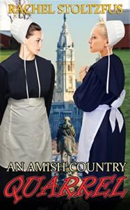An Amish Country Quarrel (Lancaster County Amish Shorts Book 1) - Rachel Stoltzfus