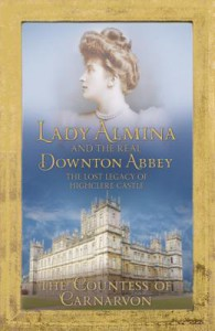 Lady Almina and the Real Downton Abbey - Fiona Carnarvon
