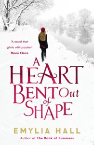 A Heart Bent Out of Shape - Emylia Hall