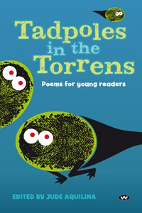 Tadpoles in the Torrens: Poems for young readers - Jude Aquilina