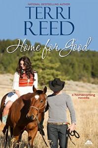 Home for Good (Montana Born Homecoming Book 5) - Terri Reed