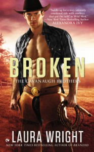 Broken: The Cavanaugh Brothers - Laura Wright