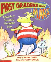 Horus's Horrible Day (First Graders From Mars: Episode #01) - Shana Corey