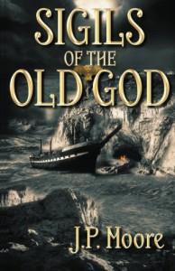 Sigils of the Old God - J.P. Moore