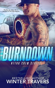 Burndown (Nitro Crew Book 1) Kindle Edition by Winter Travers  (Author), Jennifer Severino (Editor) - Winter Travers