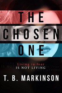 The Chosen One - T.B. Markinson