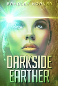 Darkside Earther - Bradley Horner
