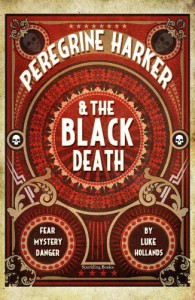 Peregrine Harker & The Black Death - Luke Hollands