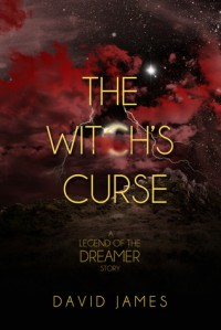 The Witch's Curse (Legend of the Dreamer, #1.1) - David     James