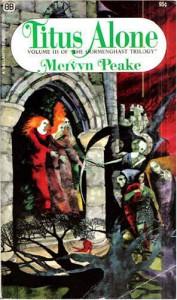 Titus Alone - Mervyn Peake, Bob Pepper