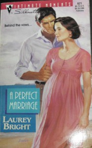 A Perfect Marriage (Silhouette Intimate Moments, #621) - Laurey Bright