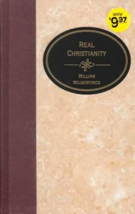 Real Christianity (Essential Christian Library) - William Wilberforce